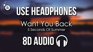 5 Seconds of Summer - Want You Back (8D AUDIO)