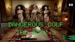 Lets Play Dangerous Golf - The back 3
