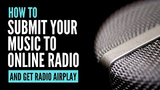 How to Submit Your Music to Online Radio Stations and Get Airplay | Challenge