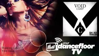 Void Camp - Waking Life - YourDancefloorTV