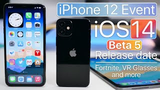 iPhone 12 Event, iOS 14 Beta 5 Release date, Fortnite and more