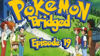 Pokemon 'Bridged Episode 19: Family - Elite3