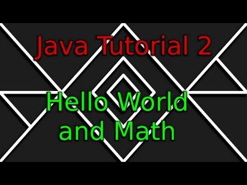 Java Tutorial 2 - Hello World And Math[OLD]