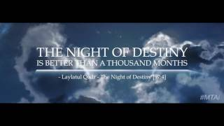 Laylatul Qadr - The Night of Destiny