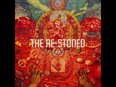 THE RE-STONED - Chronoclasm (Full New Album 2017)