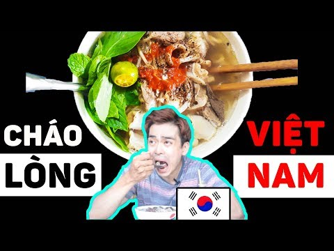 Cháo lòng Việt Nam có ngon với người nước ngoài???    Người Hàn lần đầu ăn cháo lòng