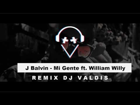 Dj Valdis - Mi Gente ft.J Balvin & Willy William (Remix Dj Valdis) | Electro.