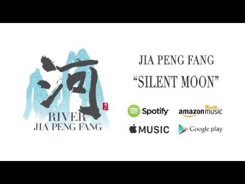 Silent Moon Jia Peng Fang / River Official Audio