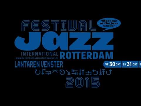 Trailer Festival Jazz International Rotterdam 2015 | LantarenVenster