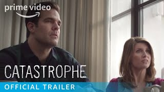Catastrophe - Official Trailer | Prime Video