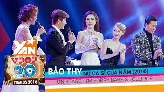 [YAN] I'm Sorry Babe + Lollipop | Bảo Thy - Nữ Ca Sĩ Của Năm | YAN VPOP20 AWARDS 2016