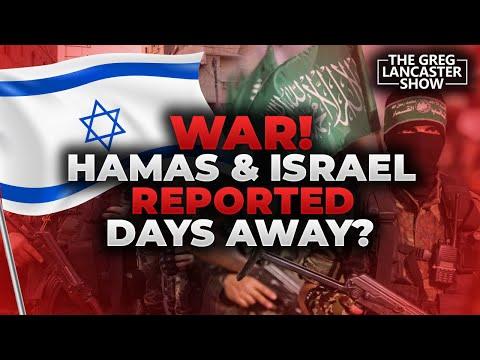 WAR! Hamas & Israel Reported Days Away?