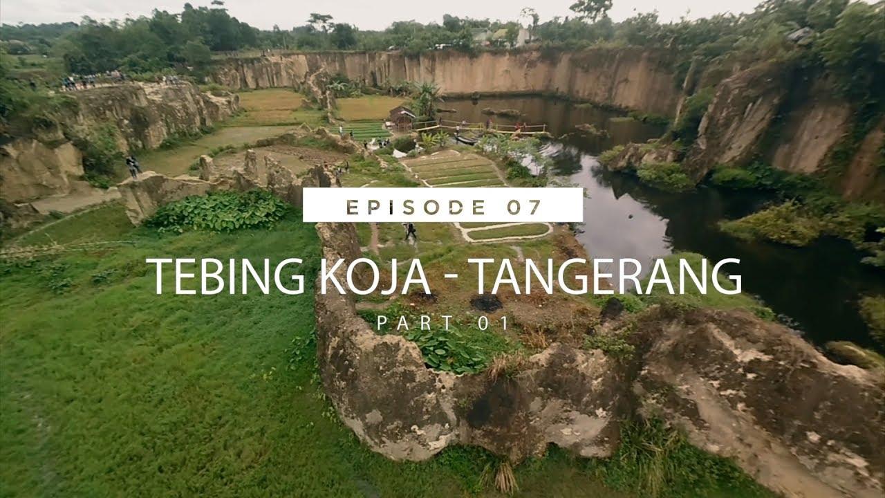#TRAVELOGY 8 EP Tebing Koja - Tangerang Part 8 (Tempat wisata bekas  galian tambang))