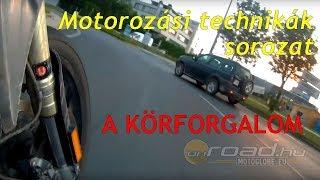 Motorozási technikák, 20. rész: A KÖRFORGALOM - Onroad.hu
