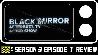 Black Mirror Season 3 Episode 1 Review & After Show | AfterBuzz TV