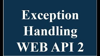exception handling in web api2 in Hindi -part 2