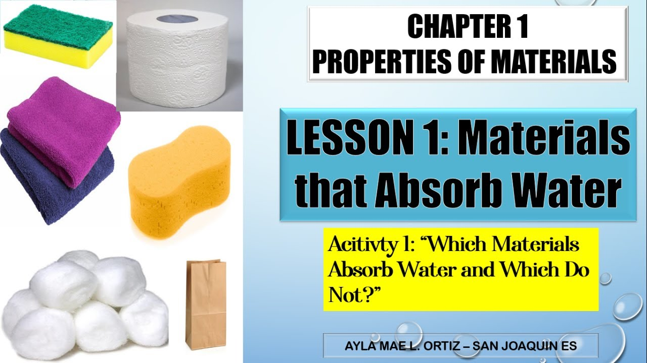 medium resolution of SCIENCE IV: LESSON 1 - Materials that Absorb Water - YouTube