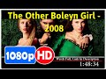 The Other Boleyn Girl (2008) *Full MoVieS*#