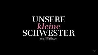 UNSERE KLEINE SCHWESTER - Trailer (HD)