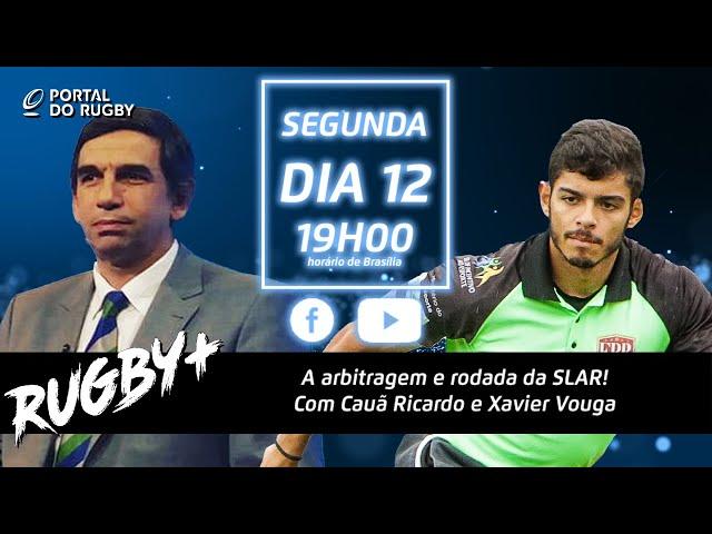Rugby+ recebe Cauã Ricardo e Xavier Vouga para passarmos a limpo a rodada da SLAR e a arbitragem