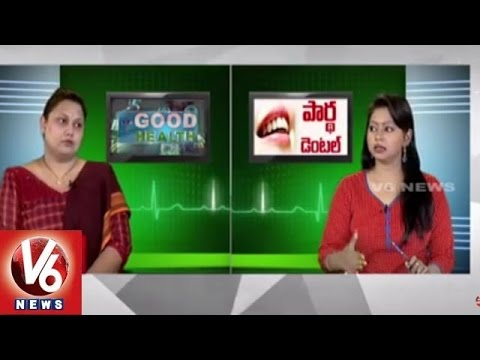 Reasons for Dental problems | Partha Dental Hospitals | Good Health - V6 News (22-06-2015)