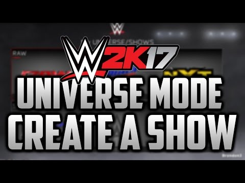 WWE 2k17: Universe Mode How to Create a Custom Show (WWE