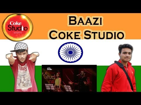 Indian React on BAAZI |Sahir Ali Bagga & Aima Baig | Episode 3 |Coke Studio Season 10