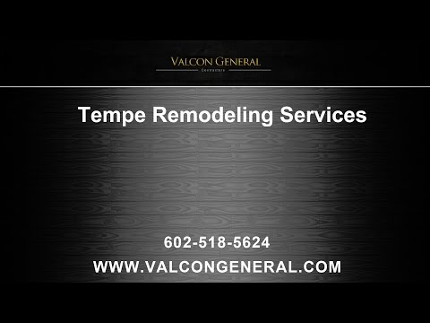Tempe Remodeling Services | Valcon General, LLC