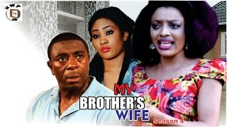 My Brothers  Wife Season 4   - 2016 Latest Nigerian Nollywood Movie