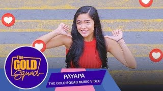 OFFICIAL GOLD SQUAD MUSIC VIDEO 'PAYAPA' ANDREA BRILLANTES | The Gold Squad