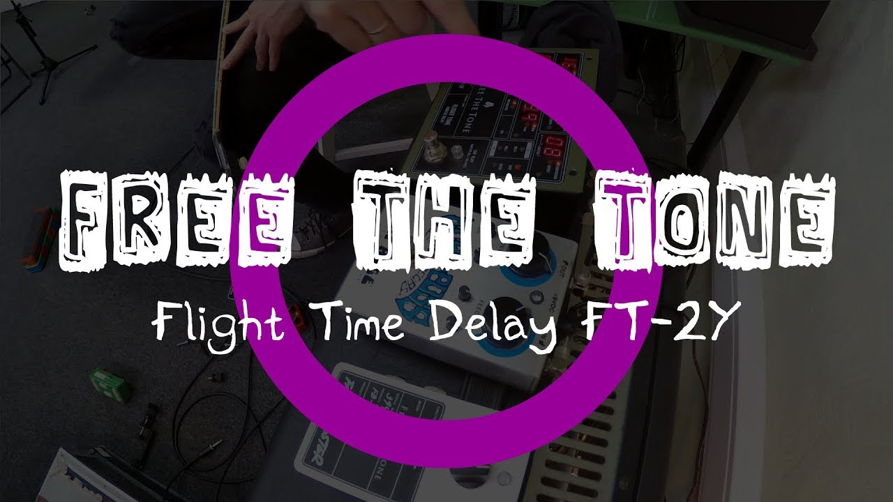 Free The Tone / Flight Time Delay FT-2Y