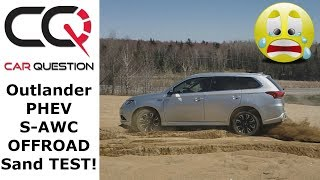 OFFROAD Mitsubishi Outlander PHEV S-AWC Sand Test GONE BAD!! | Review 9/10