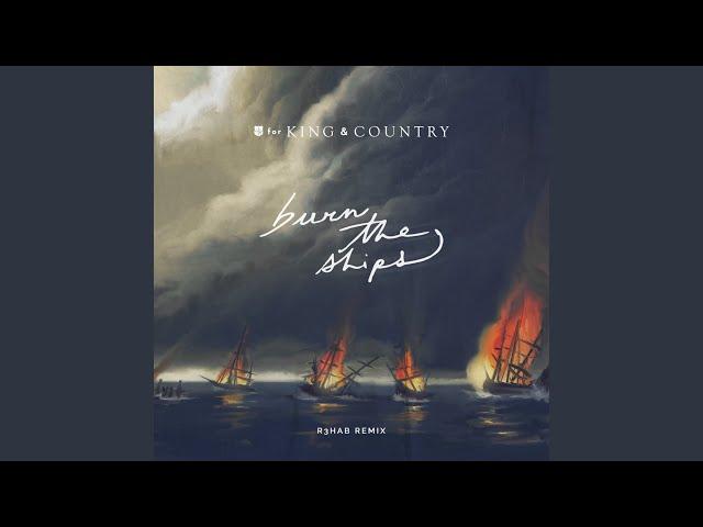 Burn The Ships (R3HAB Remix)