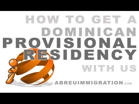 How to Get a Dominican Provisional Residency with Us
