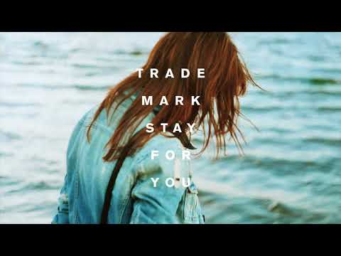 Trademark - Stay For You (Lauv x Cheat Codes x Maroon 5 x Troye Sivan)