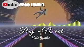 Lagu hits Mala Agatha - Pergi (lirik)