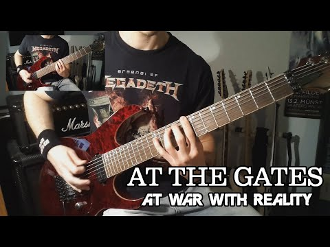 At The Gates - At War With Reality Guitar Cover (All Guitars - Multi-Angle - Tabs)