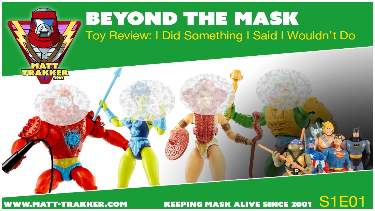 Toy Review: I Did Something I Said I Wouldn't Do - S1E01