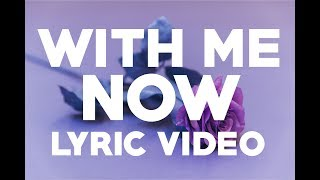 HillaryJane - With Me Now Lyric Video