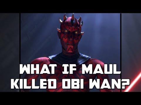 If Maul Killed Obi Wan: Star Wars Rethink