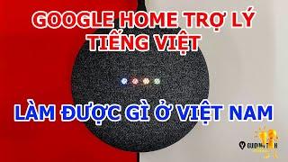 Google home mini trợ lý tiếng việt thì làm được gì ở Việt Nam?