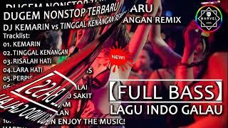 Download DJ KEMARIN vs TINGGAL KENANGAN REMIX | DUGEM NONSTOP 2019【FULL BASS】LAGU INDO GALAU