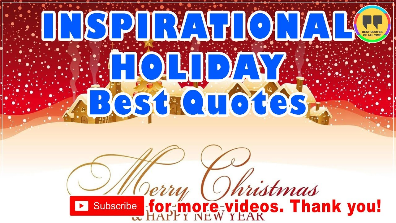 Holiday Season Quotes Inspirational Quotesgram: TOP 50 INSPIRATIONAL HOLIDAY QUOTES
