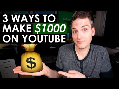 How to Make $1000 on YouTube — 3 Ways to Make Money on YouTube
