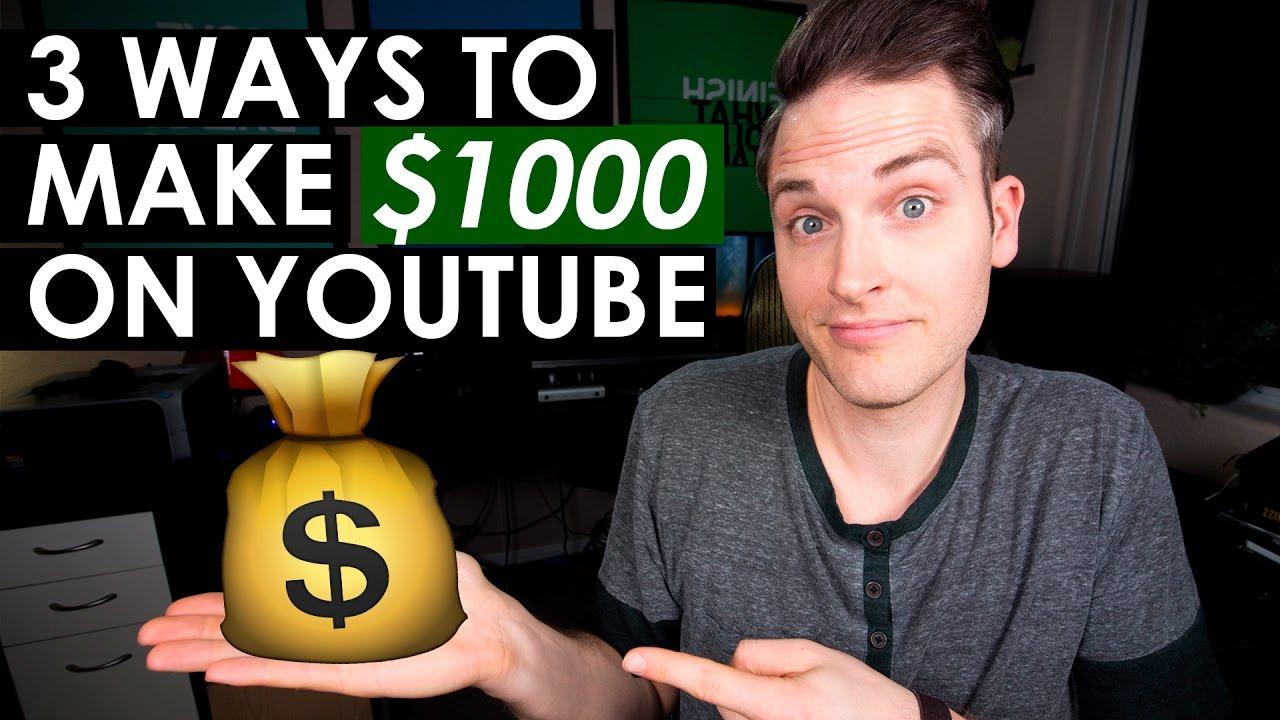How To Make $1000 On Youtube €� 3 Ways To Make Money On Youtube