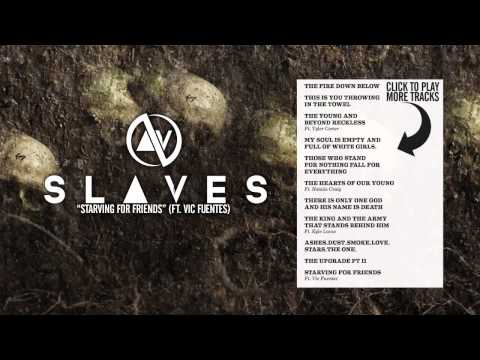 SLAVES - Starving For Friends (Ft. Vic Fuentes)