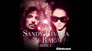 Sandy Rivera & Rae - Hide U (Sandy Rivera