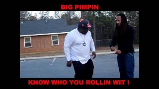 BIG PIMPIN- WHO YOU ROLLIN WIT