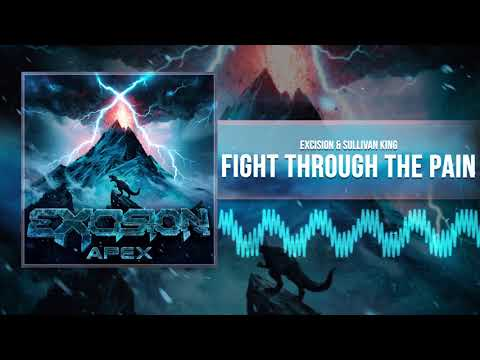 Excision & Sullivan King - Fight Through The Pain (Official Audio)