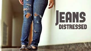 DIY Distressed JEANS - Jeans desgastado